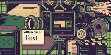 ADC Seminar: Text - Campaign Tickets