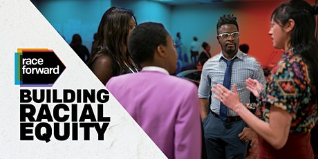 Building Racial Equity: Foundations - Virtual 10/13/21 tickets