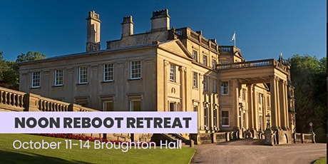 NOON Reboot Retreat at Broughton Hall October 11th to 14th 2021 tickets