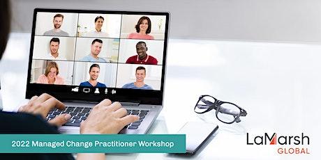 2022 Managed Change Practitioner Certification Virtual Workshop - August tickets