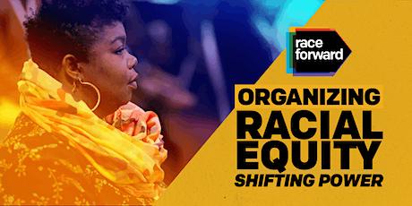 Organizing Racial Equity: Shifting Power - Virtual 10/19/21 tickets