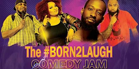 #Born2Laugh Comedy Jam tickets