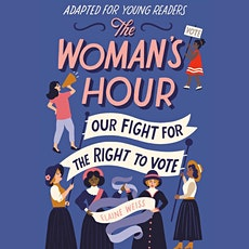 Virtual Author Talk for Students with Elaine Weiss, The Woman's Hour entradas