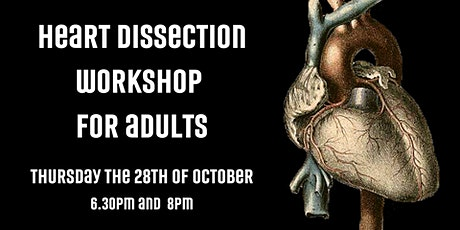 Heart Dissection- Adult Workshop tickets