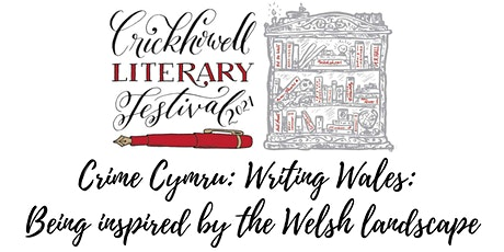 Crime Cymru: Writing Wales: Being inspired by the Welsh landscape tickets