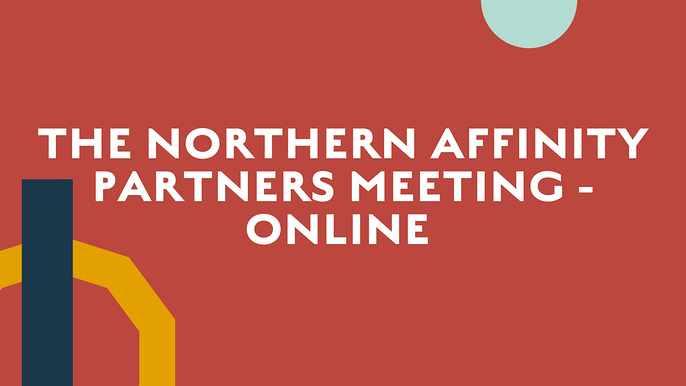 The Northern Affinity Monthly Meeting – Online Guest