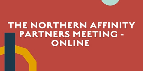 The Northern Affinity Monthly Meeting - Online Guest tickets
