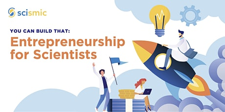 You Can Build That: Entrepreneurship for Scientists tickets