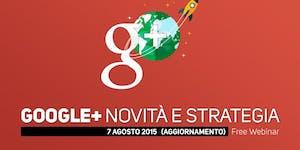 Google+, novità e strategia (free webinar)