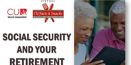 CU Facts & Snacks Seminar Series: Social Security & Your Retirement-Sep tickets