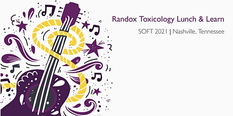 Randox Toxicology Lunch and Learn at SOFT 2021 tickets