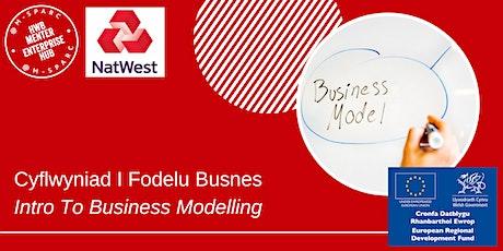 ONLINE - Cyflwyniad I Fodelu Busnes / Intro To Business Modelling tickets