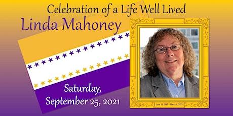 Celebration of a Life Well Lived – Linda Mahoney  •  Memorial & Reception tickets