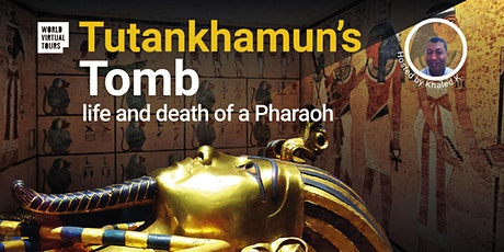 Tutankhamun's Tomb: life and death of a Pharaoh. Ancient Egypt Virtual Tour ingressos
