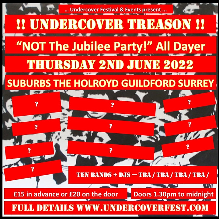 """UNDERCOVER TREASON ! """"Not The Jubilee Party!"""" Thurs Bank Holiday All Dayer! image"""