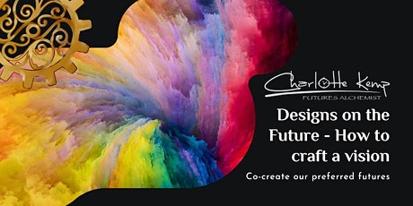 Designs on the future - How to create a vision for a futures focussed organ tickets