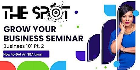 Grow Your Business Seminar Pt.2 ( How To Get An SBA Loan) tickets