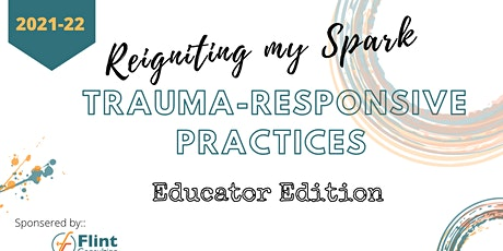 Reigniting My Spark  Through Trauma Responsive Practices tickets