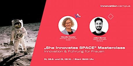 Masterclass: She Innovates SPACE - Innovation & Führung für Frauen Tickets