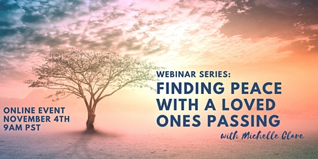 Webinar Series : Finding Peace with a Loved Ones Passing tickets