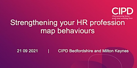 Strengthening your HR profession map behaviours; CIPD B&MK tickets