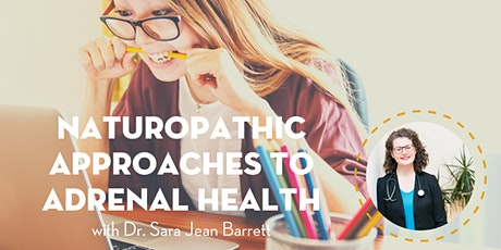 Holistic Approaches to Adrenal Health with Dr. Barrett tickets