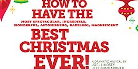Dramatic Christmas Musical: How to Have the Best Christmas Ever! tickets