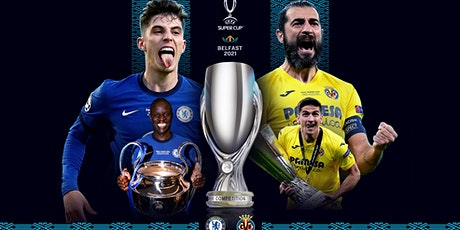 StREAMS@>! (LIVE)-Chelsea v Villarreal LIVE ON 11 August 2021 tickets