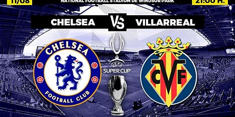 ONLINE-StrEams@!UEFA Super Cup Chelsea v Villarreal LIVE ON 2021 tickets