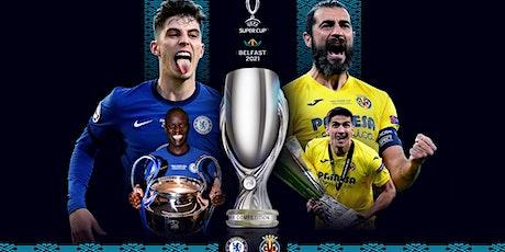 StrEams@!.MaTch Chelsea v Villarreal LIVE ON UEFA Super Cup Final 2021 tickets