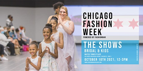 Day 1: BRIDAL & KIDS SHOW - Chicago Fashion Week powered by FashionBar LLC tickets