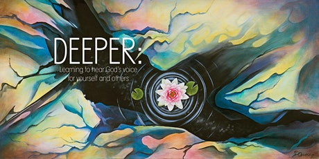 DEEPER: Hearing God's Voice for Yourself and Others tickets