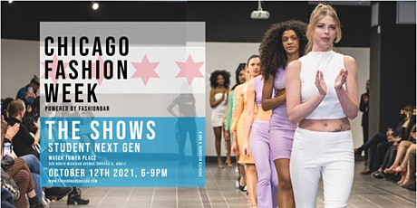 Day 2: THE NEXT GEN SHOW - Chicago Fashion Week powered by FashionBar LLC tickets