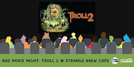 Bad Movie Night: Troll 2 @ Strange Brew Cafe tickets
