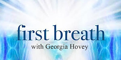 FIRST BREATH: A Rebirthing Weekend with Georgia Hovey tickets