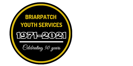 Briarpatch Youth Services' Golden Anniversary Event tickets