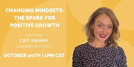 Changing Mindsets: The Spark for Positive Growth tickets