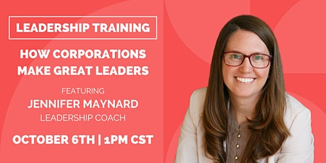 How Corporations Make Great Leaders tickets