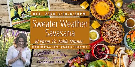 Sweater Weather Savasana & Farm to Table Dinner tickets