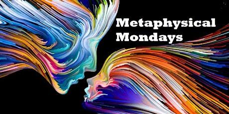 Metaphysical Mondays tickets