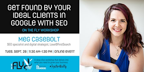 Get Found by Your Ideal Clients in Google With SEO — ON THE FLY Workshop tickets