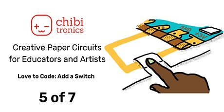 Creative Paper Circuits Series for Educators & Artists: Class 5 of 7 tickets