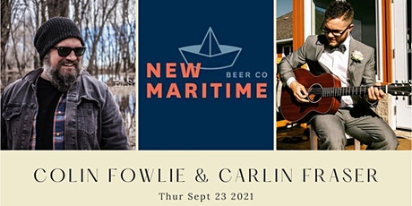 Colin Fowlie/Carlin Fraser In Miramichi at New Maritime Beer co. tickets
