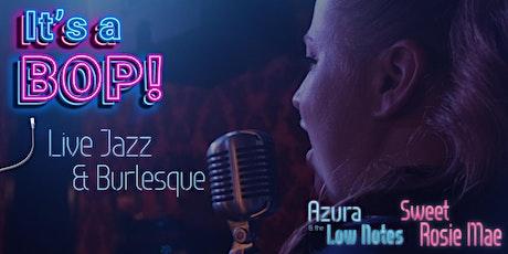 It's A Bop: Live Jazz & Burlesque tickets