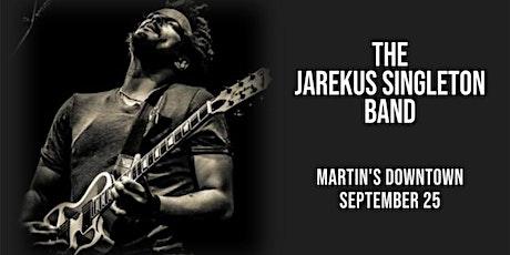 The Jarekus Singleton Band Live at Martin's Downtown tickets