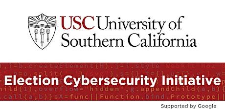 USC Election Cybersecurity Initiative Regional Workshop: AK CA ID OR WA tickets