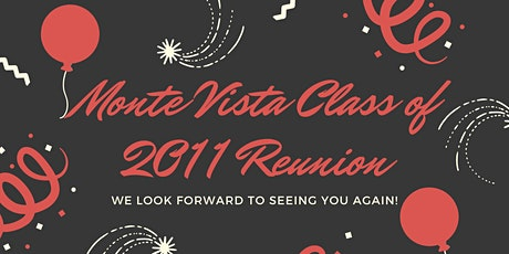 Monte Vista High School Class of 2011 - 10 Year Reunion tickets