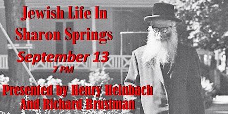 Jewish Life in Historic Sharon Springs, NY tickets