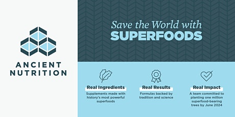 Saving The World With Superfoods With Ancient Nutrition tickets