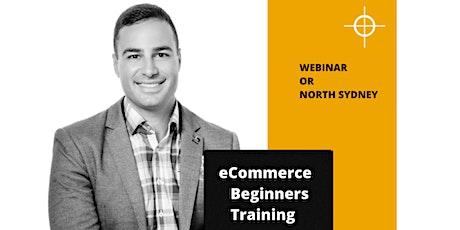 eCommerce Beginners Training - Thursday Nights - Webinar or North Sydney tickets